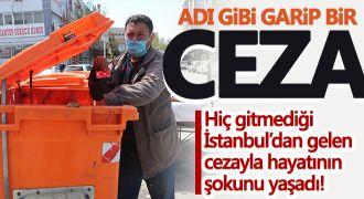 Hiç gitmediği İstanbul'dan trafik cezası yedi