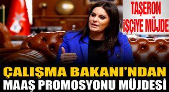 Çalışma Bakanından Taşeron İşçilerin maaşlarına  Promosyon müjdesi...
