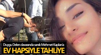 Duygu Delen'in şüpheli ölümünde sanık Mehmet Kaplan'a ev hapsi kararı