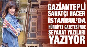 Gaziantepli sanatçı Hacer'den seyahat yazıları