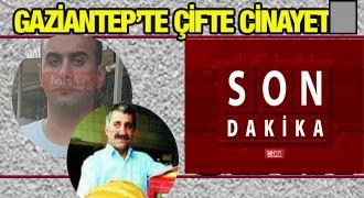 Gaziantep'te çifte cinayet! Baba ile oğlunu kuşuna dizdiler