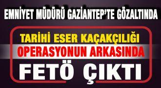 Gaziantep'te şok operasyon! Emniyet müdürü gözaltında...