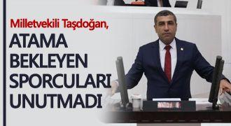 Taşdoğan, atama bekleyen sporcuları unutmadı