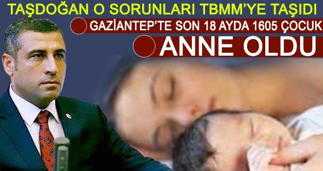Taşdoğan, Gaziantep'te yaşanan sorunları gündeme getirdi