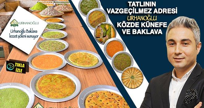 Tatlının lezzet durağı 'Urhanoğlu  Baklava'