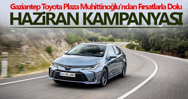 Toyota Plaza Muhittinoğlu'ndan Haziran kampanyası