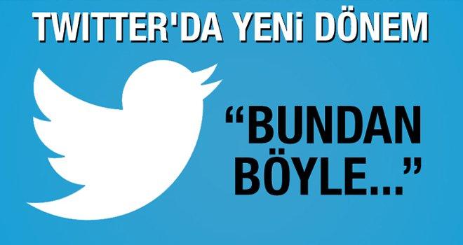 Twitter'da yeni dönem başladı!