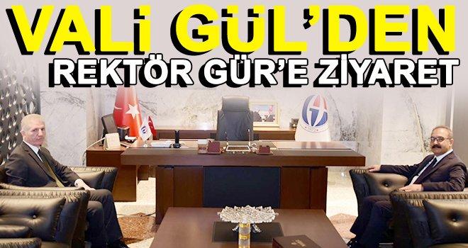 Vali Gül, Rektör Gür'e iade-i ziyarette bulundu