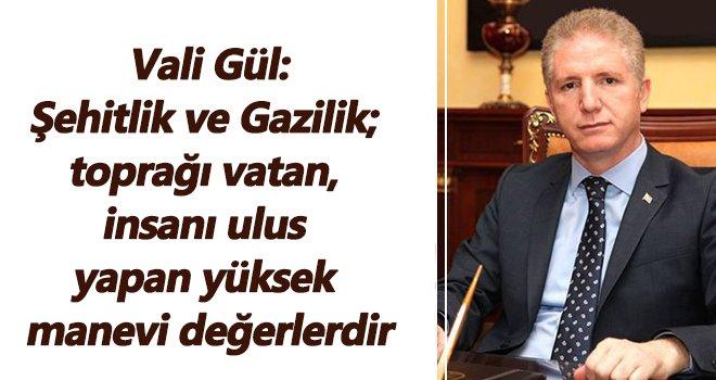 Vali Gül'den 19 Eylül Şehit ve Gaziler Günü mesajı