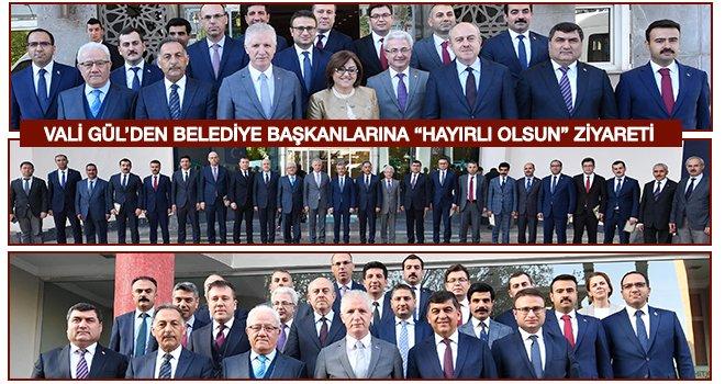Vali Gül'den Belediye Başkanlarına ziyaret