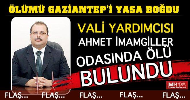 Vali İmamgiller'in ölümü Gaziantep'i yasa boğdu