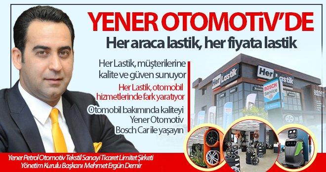 Yener Otomotiv/Her Lastik ile otomobilinize değer katın