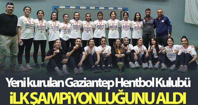 Yeni kurulan Gaziantep Hentbol Kulubü, ilk şampiyonluğunu aldı